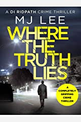 Where The Truth Lies: A completely gripping crime thriller (DI Ridpath Crime Thriller Book 1) Kindle Edition