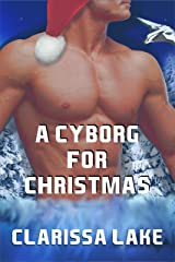 A Cyborg for Christmas: Based on the Cyborg Awakenings Series Kindle Edition