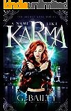 A Name Like Karma: A Urban Fantasy Reverse Harem Romance (The Secret Gods Series Book 1)