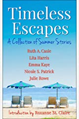 Timeless Escapes: A Collection of Summer Stories (Timeless Tales Book 2) Kindle Edition