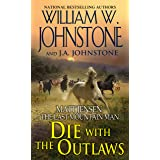 Die with the Outlaws (Matt Jensen/Last Mountain Man)