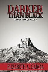 Darker Than Black: Deputy Ricos Tale 3 (The Deputy Ricos Tales) Kindle Edition