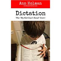 "Dictation: The ""My Kid Can't Read"" Cure. (English Edition)"