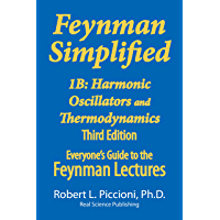 Feynman Lectures Simplified 1B: Harmonic Oscillators, & Thermodynamics (Everyone's Guide to the Feynman Lectures on Physics Book Book 2) (English Edition)