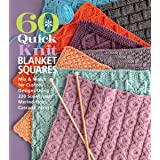 60 Quick Knit Blanket Squares: Mix & Match for Custom Designs using 220 Superwash® Merino from Cascade Yarns® (60 Quick Knits
