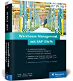 Warehouse Management mit SAP EWM: Prozesse und Customizing der Lagerverwaltung mit SAP Extended Warehouse Management 9.4 (SAP PRESS)