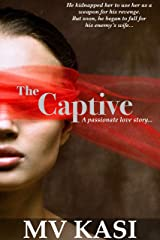 The Captive: A Passionate Kidnap Romance Kindle Edition