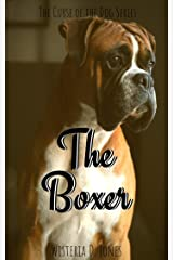 The Boxer: The Curse of the Dog Series Kindle Edition