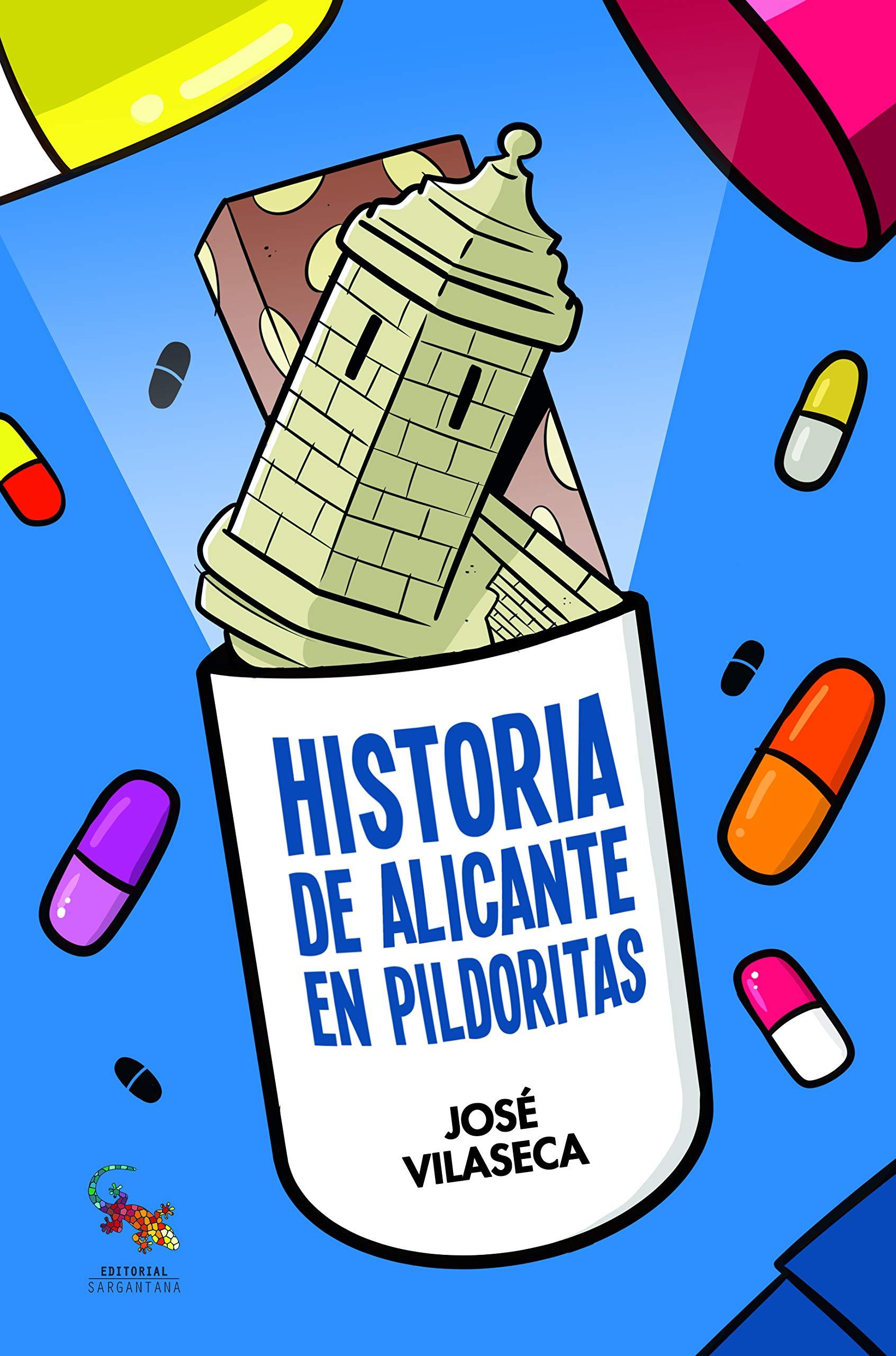 Historia de Alicante en pildoritas: Amazon.es: Vilaseca Haro, Jose: Libros