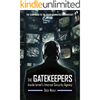 The Gatekeepers: Inside Israel's Internal Security Agency (English Edition)