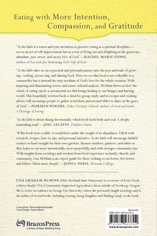 To The Table: A Spirituality Of Food, Farming, Andmunity: Lisa Graham  Mcminn: 9781587433702: Amazon: Books