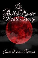 A Bella Morte Death Story (Bella Vampires Series) Kindle Edition
