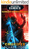 Crucifix: A Supernatural Action Adventure Opera (Damian's Chronicles Book 1)
