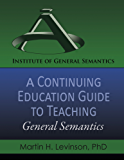 A Continuing Education Guide to Teaching General Semantics (English Edition)
