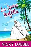La Sposa Perfetta (Spose del Paradiso 1)