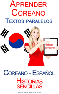 Aprender Coreano - Textos paralelos (Español - Coreano) Historias sencillas (Spanish Edition)