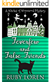 Feverfew and False Friends: Mystery (The Witches of Wormwood Mysteries Book 3)