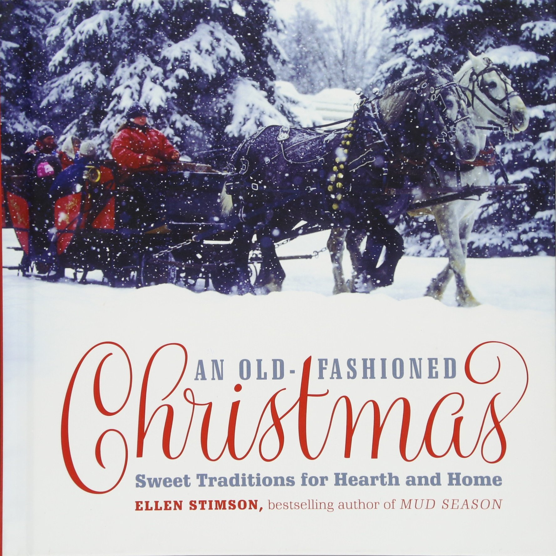 Read Online An Old-Fashioned Christmas: Sweet Traditions for Hearth and Home ebook