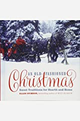 An Old-Fashioned Christmas: Sweet Traditions for Hearth and Home Hardcover