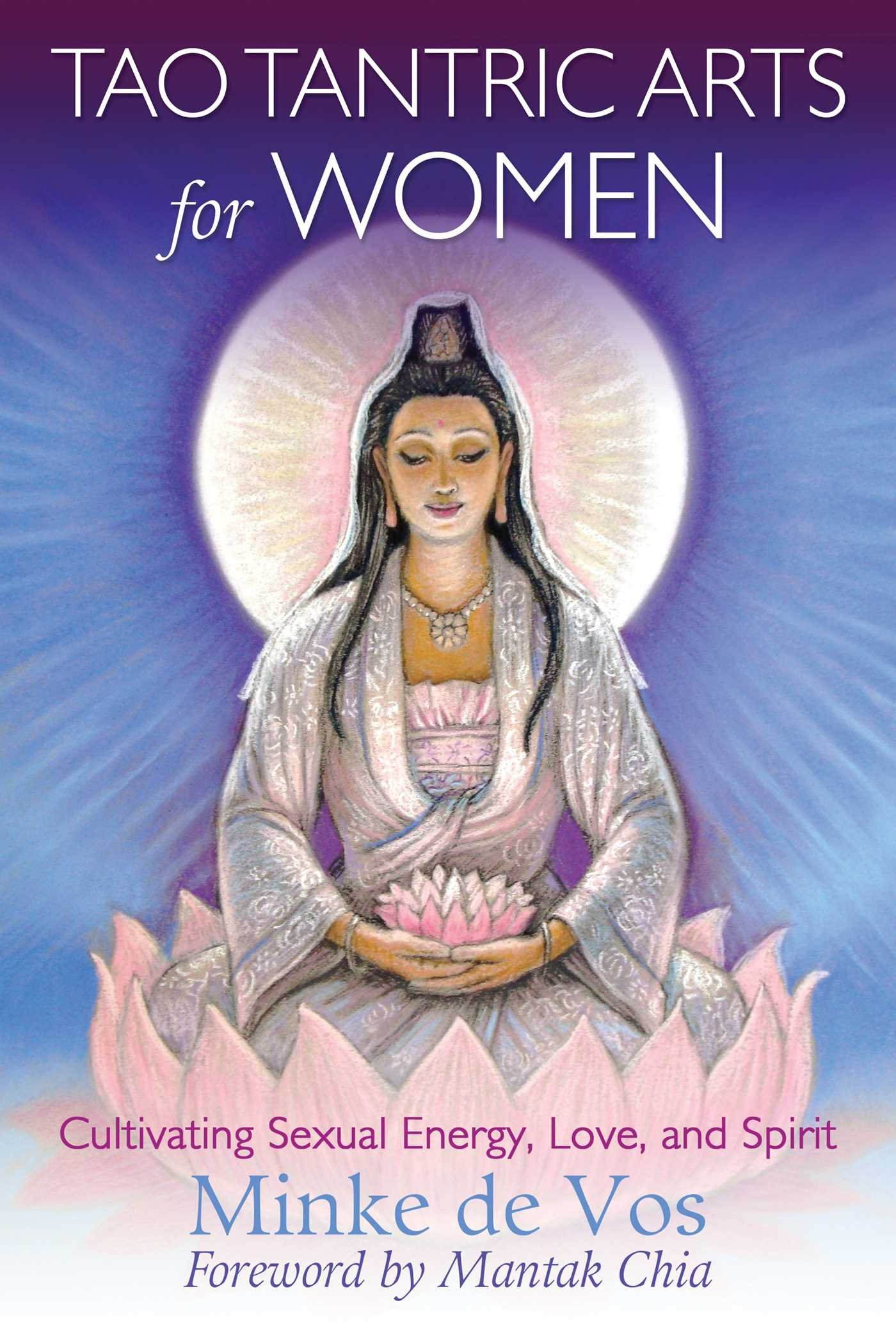 Tao Tantric Arts For Women  Cultivating Sexual Energy Love And Spirit