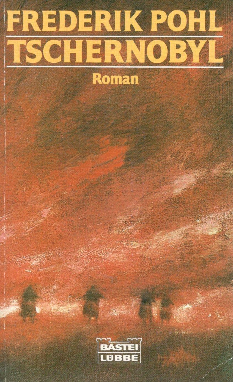 Tschernobyl. Roman.: Amazon.de: Frederik Pohl: Bücher