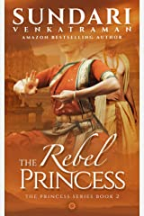 The Rebel Princess: A Historical Romance (The Princess Series Book 2) Kindle Edition