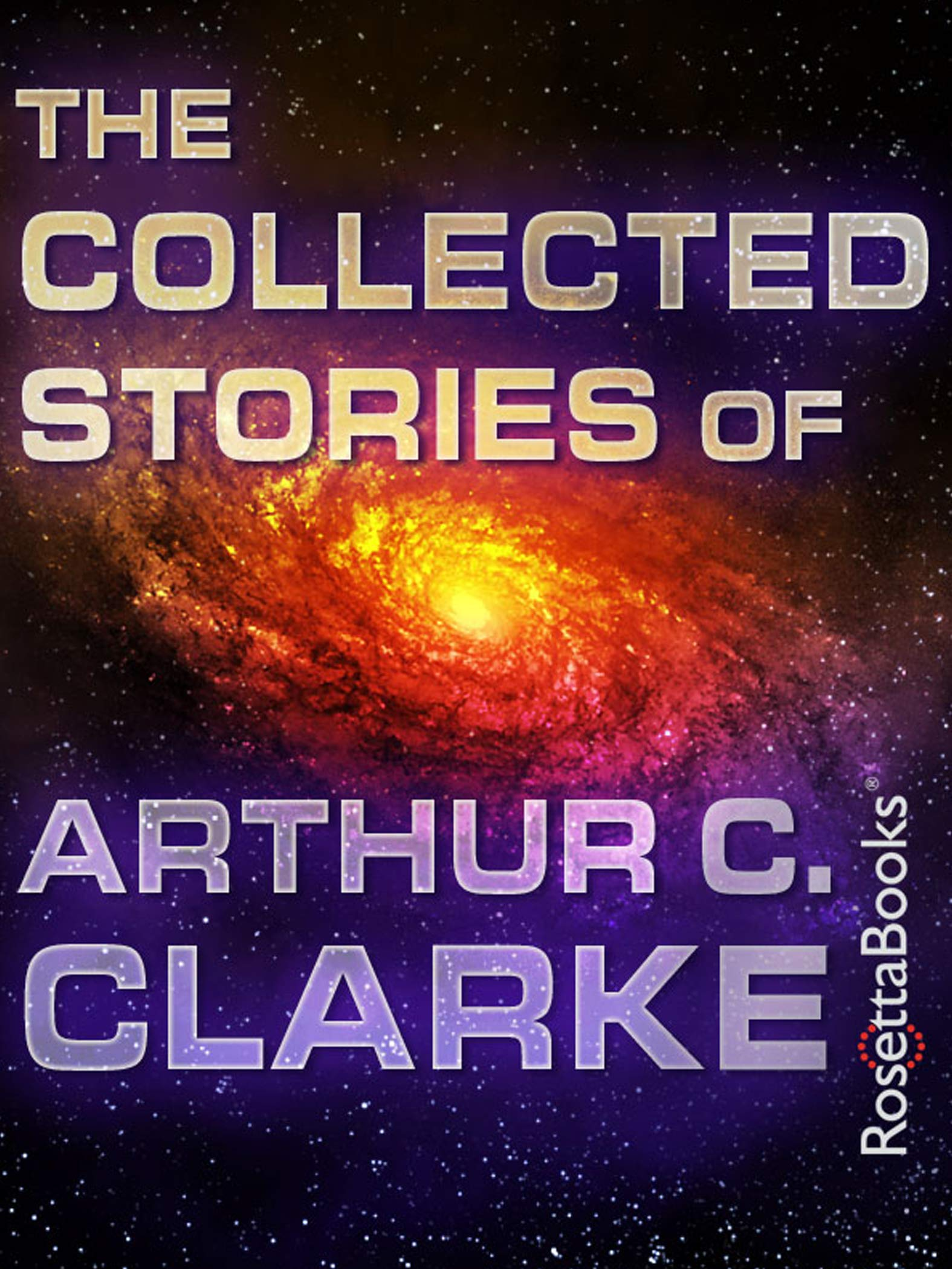 The Collected Stories Of Arthur C. Clarke  English Edition