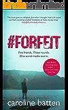 #Forfeit: Hot British Contemporary Fiction (Gosthwaite Series Book 1)