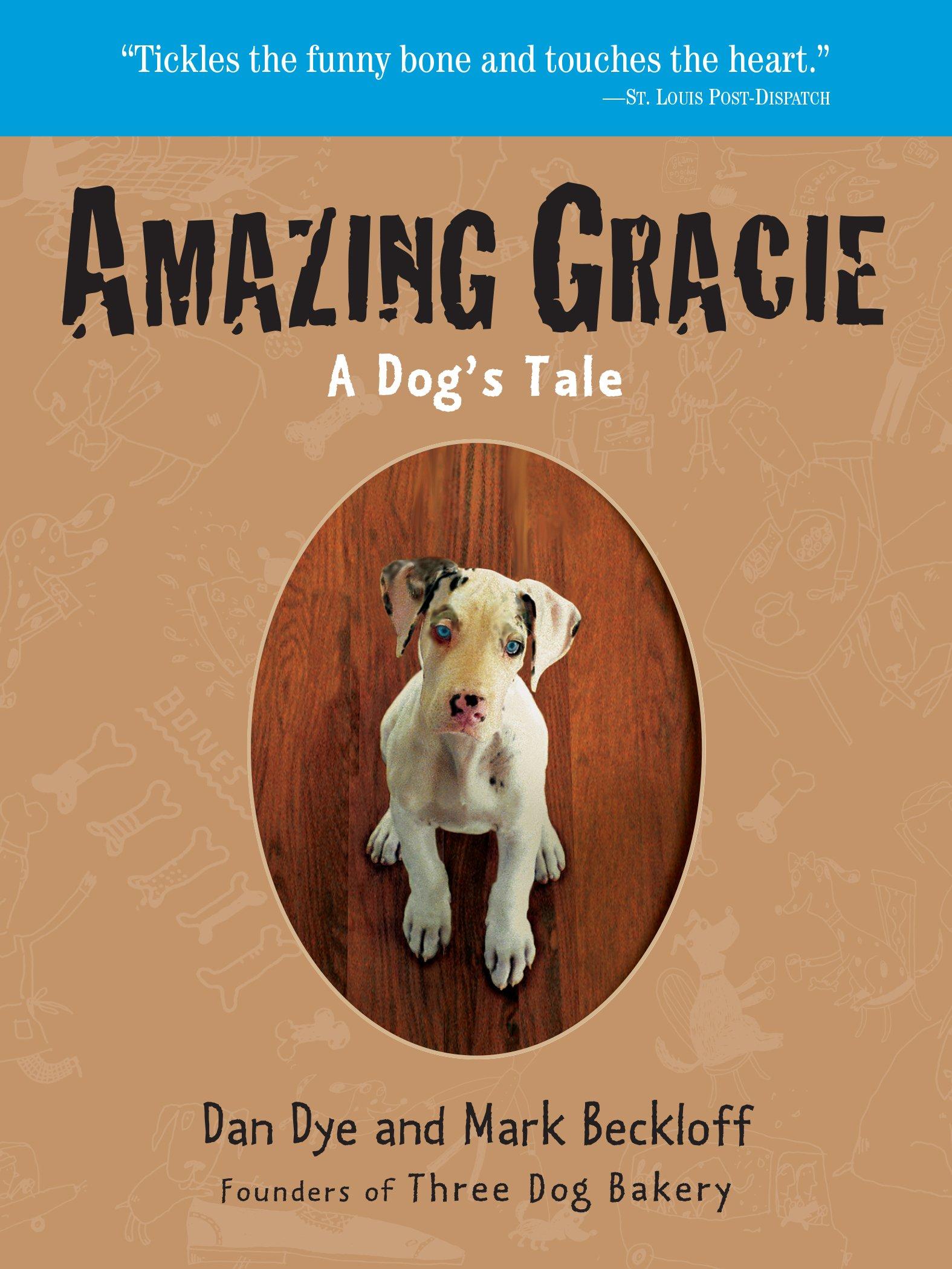 Amazing Gracie: A Dog\'s Tale: Mark Beckloff, Dan Dye: 0019628129758 ...