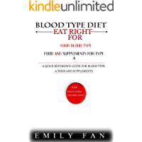 BLOOD TYPE DIET: EAT RIGHT FOR YOUR BLOOD TYPE FOOD AND SUPPLEMENTS FOR TYPE A (English Edition)