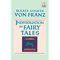 Individuation in Fairy Tales: Revised Edition (C. G. Jung Foundation Books Series Book 3)