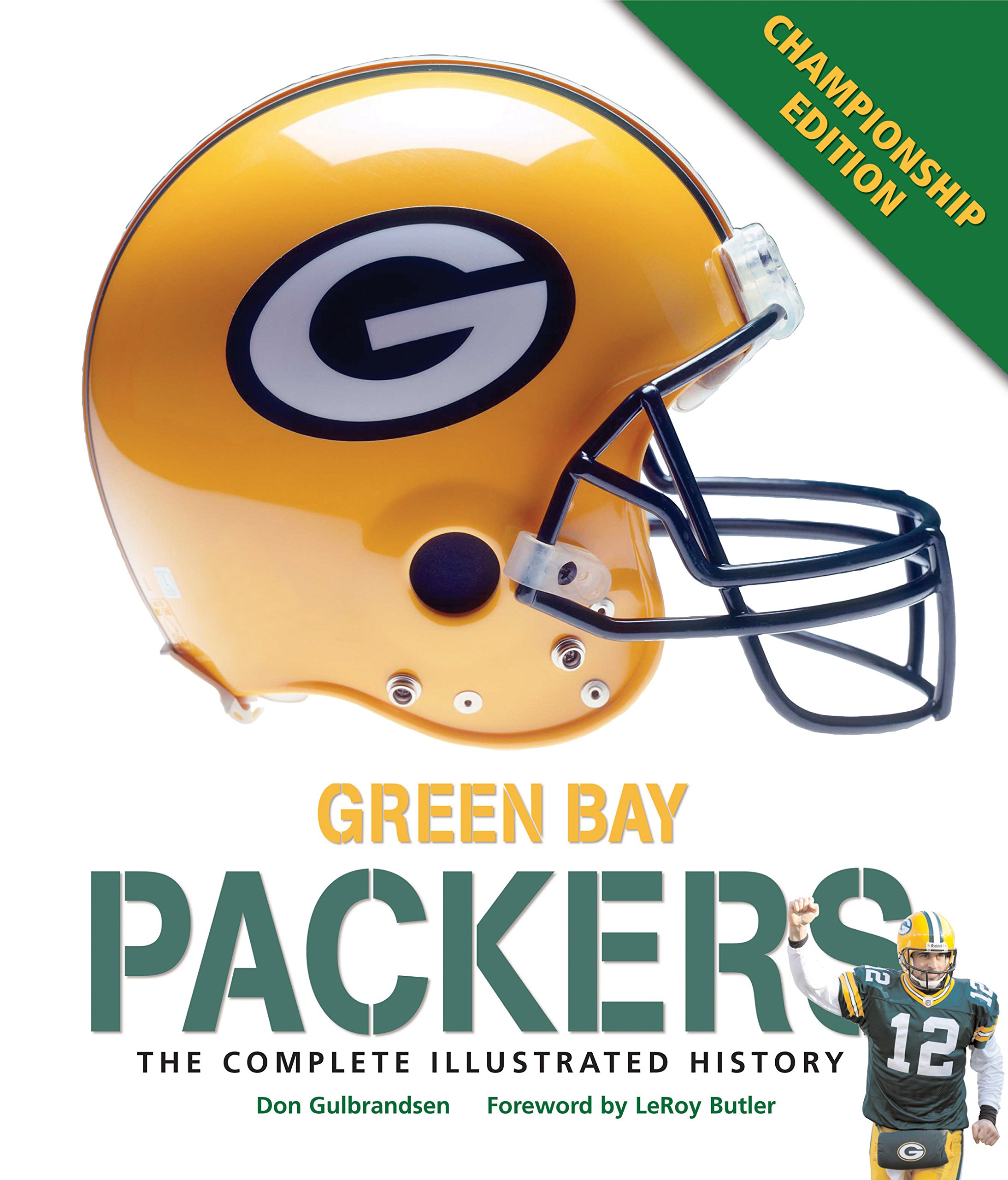 Download Green Bay Packers: The Complete Illustrated History - Third Edition PDF