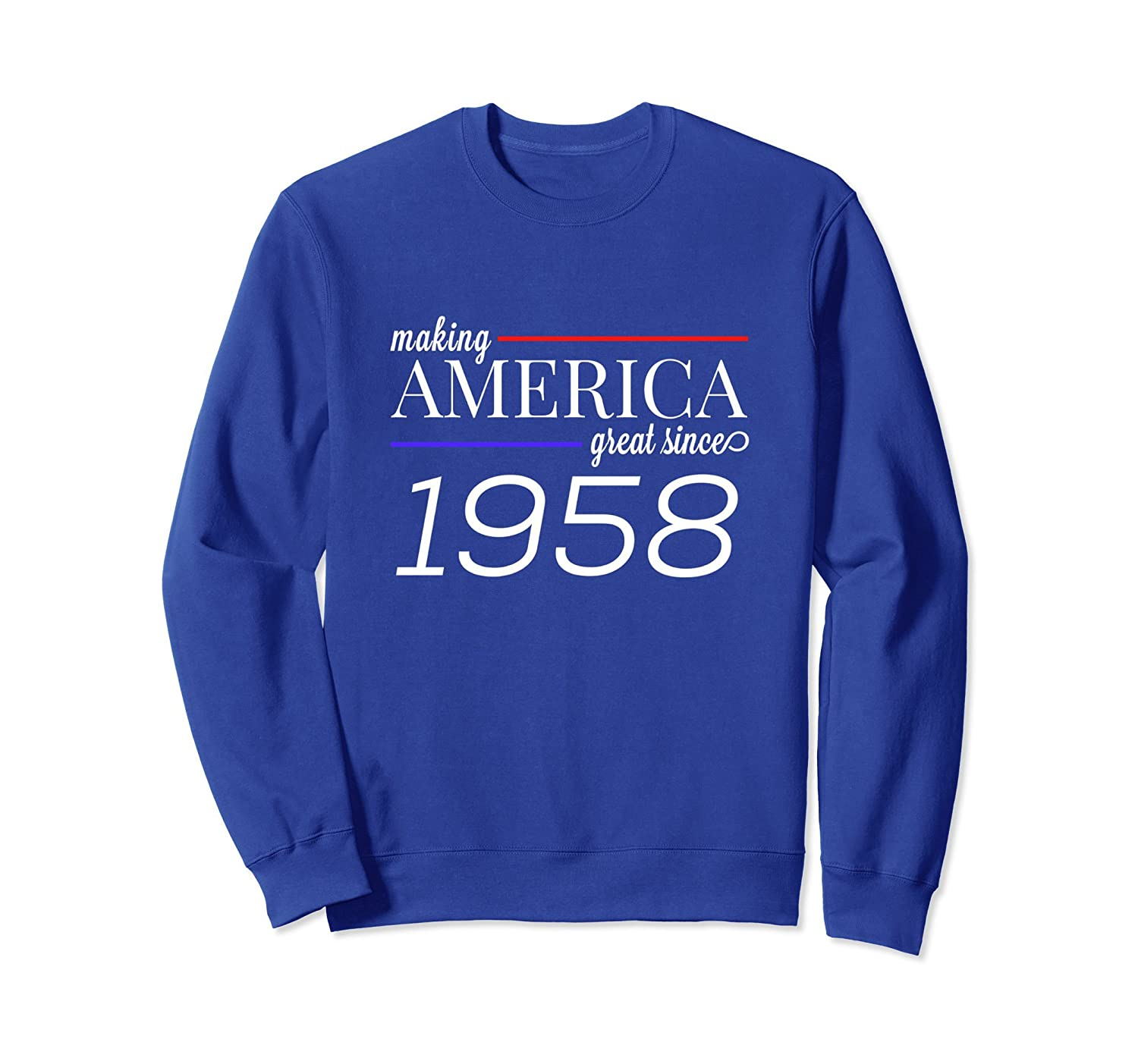 60th Birthday Sweatshirt MAKING AMERICA GREAT SINCE 1958-TH
