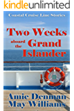 Two Weeks aboard the Grand Islander (Coastal Cruise Line Stories Book 2)