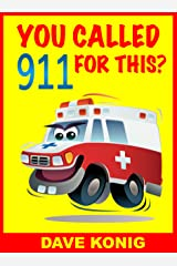 You Called 9-1-1 For This? (You Called 9-1-1 For... Book 2) Kindle Edition