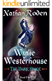 The Dark Stage: Wylie Westerhouse Book 2