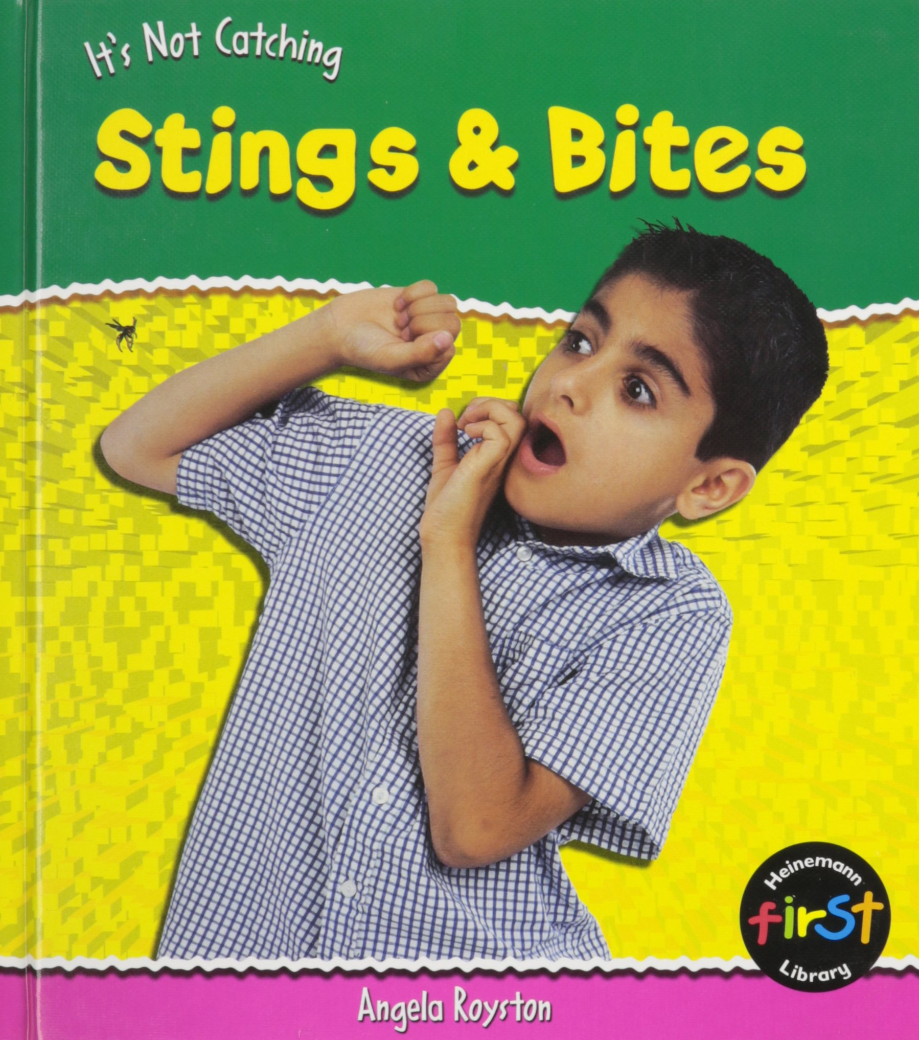 Stings and Bites (Heinemann First Library)