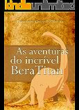 As aventuras de Bera Titan: antigo Beraudo dinossauro