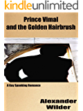 Prince Vimal and the Golden Hairbrush: A Gay Spanking Romance