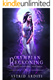 Olympian Reckoning: A Young Adult Urban Fantasy (Olympian Challenger Book 3)