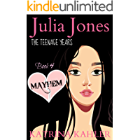 JULIA JONES - The Teenage Years - Book 4: MAYHEM - A book for teenage girls (Julia Jones- The Teenage Years)