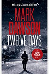 Twelve Days (John Milton Thrillers Book 14) Kindle Edition