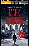 Twelve Days (John Milton Thrillers Book 14)