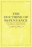 The Doctrine of Repentance (Vintage Puritan)