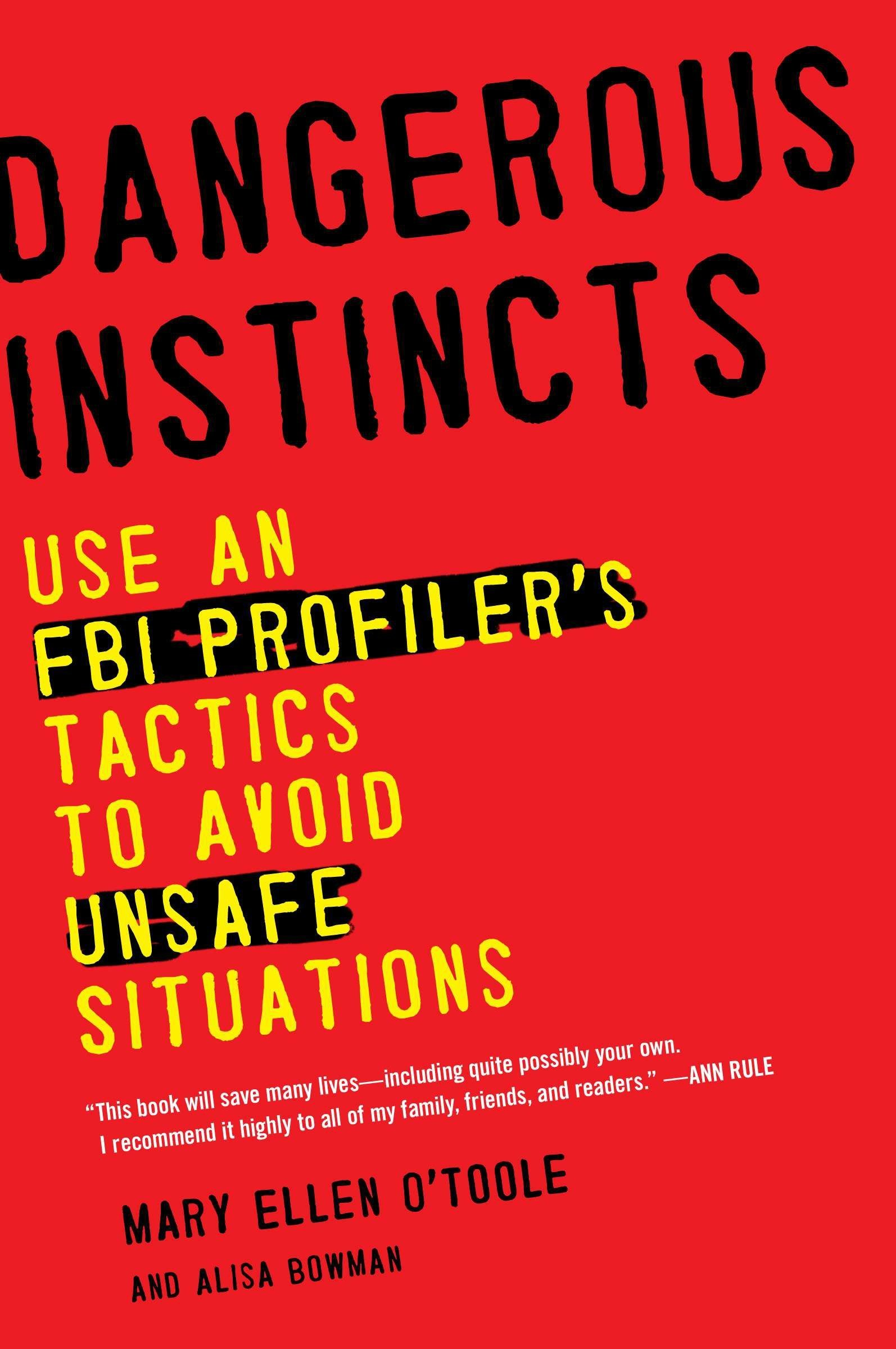 Download Dangerous Instincts: Use an FBI Profiler's Tactics to Avoid Unsafe Situations ebook