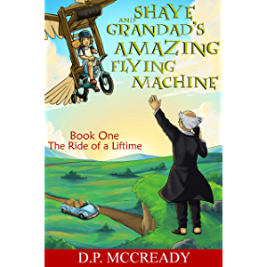 Shaye and Grandad's Amazing Flying Machine: Book 1, The ride of a Lifetime. A fun FREE Illustrated Adventure book for…