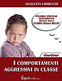 Comportamenti aggressivi in classe : Possibili strategie sulla base della teoria della mente (#SmartSchool)