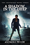 A Shadow in the Deep (The Shepherd Book 3)