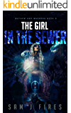 The Girl in the Sewer: A Post-Apocalyptic Survival Story (Mayhem and Madness Book 3)