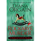 Rockabye Murder (A Humorous Cozy Mystery) (A Maternal Instincts Mystery Book 8)